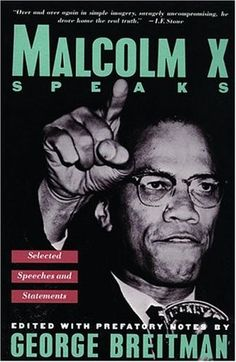 Malcolm X Speaks: Selected Speeches and Statements by Malcolm X, George Breitman These are the major speeches made by Malcolm X during the last tumultuous eight months of his life. In this short period of time, his vision for abolishing racial inequality in the United States underwent a vast transformation. Breaking from the Black Muslims, he moved away from the black militarism prevalent in his earlier years only to be shot down by an assassin's bullet.