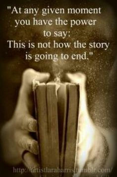 Who gets to choose how our story ends or how long our chapter will be?