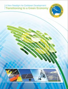 A New Paradigm for Caribbean Development : Transitioning to a Green Economy (EBOOK) http://www.caribank.org/uploads/2014/05/Booklet_A-New-Paradigm-for-Caribbean-Development-Transitioning-to-a-Green-Economy.pdf The main objective of the study is to augment the regional and international dialogue on the Green Economy in the context of inclusive and sustainable development.