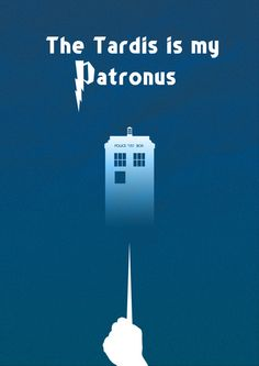 The TARDIS is my Patronus #doctorwho #harrypotter #poster
