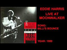 EDDIE HARRIS - LIVE AT MOONWALKER - FULL ALBUM 1989 - FUNK JAZZ