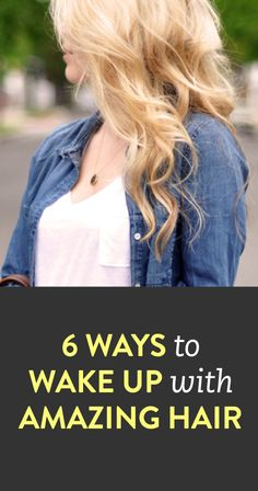 6 ways to wake up with amazing hair via @Erin B Taylor.com