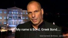My name is Bond, Greek Bond... ode to Yanis Varoufakis #GreekFinMin