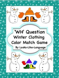 WH Question Winter Clothing Color Match- Answer questions and match colors to dress up snowmen. Includes visually supported questions using PictoSelector! $