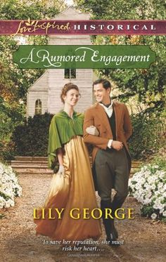 A Rumored Engagement (Love Inspired Historical #234) by Lily George, May 2014