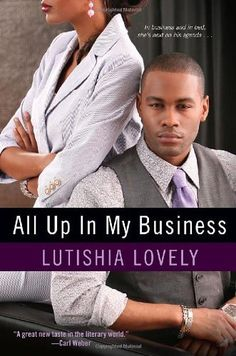 All Up In My Business by Lutishia Lovely, http://www.amazon.com/dp/075823869X/ref=cm_sw_r_pi_dp_h6iTpb07CE222
