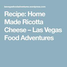 Recipe: Home Made Ricotta Cheese – Las Vegas Food Adventures
