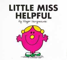 Little Miss Helpful (Mr. Men Little Miss): Little Miss Helpful is one of 85 much loved Mr. Men and Little Miss characters. Have you met them all? Little Miss Characters, Little Miss Books, Mr Men Little Miss, Little Miss Sunshine, Miss Title, Petite Miss, Classic Library, Books Australia, Monsieur Madame