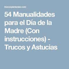 54 Manualidades para el Día de la Madre (Con instrucciones) - Trucos y Astucias