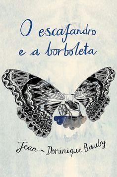 O Escafandro e A Borboleta - 3ª Ed. 2014