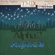 Firefly Nights Alpha Pack by Tami Miller Designs and LJS Digital Designs by Lorie Starcher