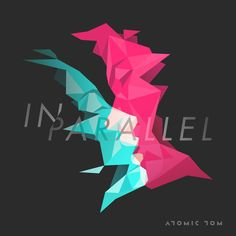 "Atomic Tom (Universal Republic)  ""In Parallel"" EP  EP Artwork"