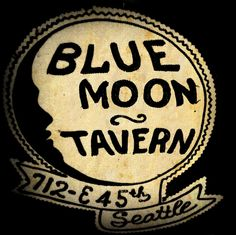 Our Home Away from Home ... The Blue Moon Tavern turns 80 years old this month in April 02013. Still got some kick! Vinyl Revival (Against Humanity) Nite every Tuesday and Open Mic Nite Wednesdays. Great shows almost all weekends and other days too!   We love you, post-Prohibition and pos-Precession Era!   XOXO, The City of Seattle