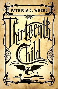 Thirteenth Child.  Just read it, and it's so fun!  I like the concept a lot too.