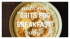 """September 2nd is National """"Grits for Breakfast"""" Day!"""