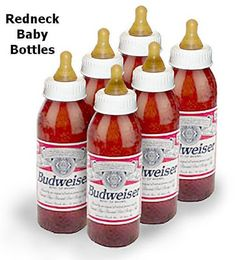 Redneck Baby Bottles...not gonna lie, probly buy these one day.