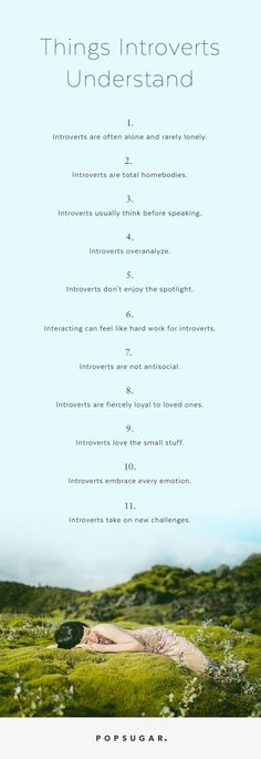 In my tireless research, I've discovered several (dare I say) ubiquitous truths introverts can relate to.