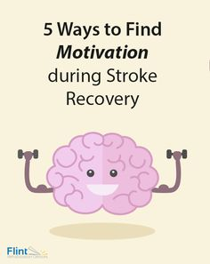 5 Ways to Find Motivation during Stroke Recovery