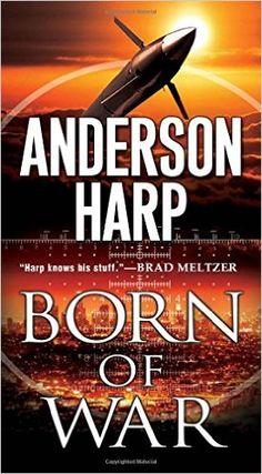 Born of War (A Will Parker Thriller) Mass Market by Anderson Harp [7/15]