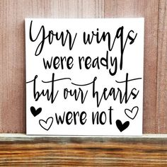 Your Wings Were Ready But Our Hearts Were by LittleDoodleDesign Ideas For Memorial Service, Memorial Quotes For Dad, Memorial Tattoos For Baby, Angel Baby Memorial, Memorial Ideas, Memorial Services, Service Ideas, Funeral Ideas, Funeral Quotes