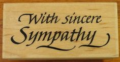WITH SINCERE SYMPATHY Rubber Stamp Wood Mount by Embossing Arts Co 1993 905-DD #EmbossingArtsCo #Background