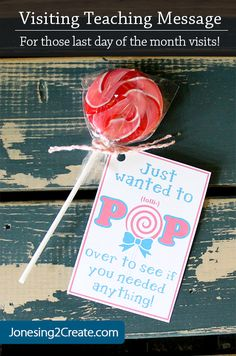 Great visiting teaching handout if the person you visit doesn't have time to meet, but you want to let them know that you care. Or if you have a friend who may need some extra help. Or if you know somebody who likes lollipops!