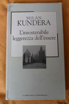"""""""L'insostenibile leggerezza dell'essere"""" di Milan Kundera"""