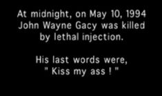 John Wayne Gacy's last words - No, kiss yours goodbye and burn. True Crime, Famous Serial Killers, Lethal Injection, John Wayne Gacy, Natural Born Killers, Real Monsters, Evil People, Psychopath, The Ordinary
