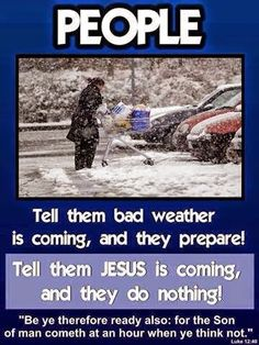 Jesus is coming soon whether or not you believe....