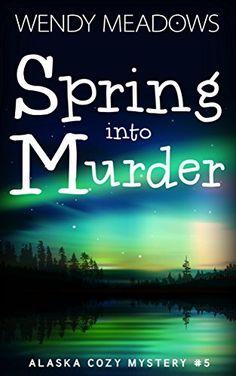 Spring into Murder (Alaska Cozy Mystery Book 5) by Wendy ... https://www.amazon.com/dp/B076G46FG3/ref=cm_sw_r_pi_dp_x_30ofAbBZ2XG2H