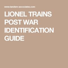 LIONEL TRAINS POST WAR IDENTIFICATION GUIDE