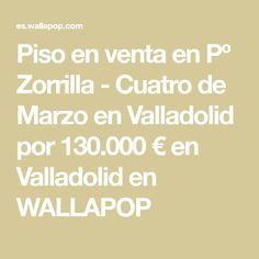 Piso en venta en Pº Zorrilla - Cuatro de Marzo en Valladolid por 130.000 € en Valladolid en WALLAPOP Bus Station, Real Estate, Parking Lot, March, Floors