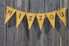 Painted Glittered Burlap Banner- MIZZOU. Make something like this to string across the fireplace mantle