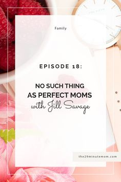 Jill Savage is an author/speaker who is passionate about encouraging families. In this podcast Jill and Jennifer Ford Berry talk about no more perfect moms.