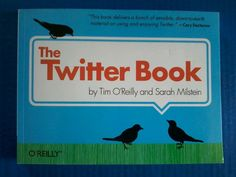 The Twitter Book by Tim O'Reilly and Sarah Milstein Learn Social Media Hashtags…