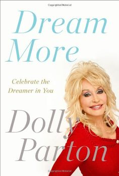 Dream More: Celebrate the Dreamer in You by Dolly Parton,http://smile.amazon.com/dp/159463131X/ref=cm_sw_r_pi_dp_0Zgvtb0Q2BRX1WWP
