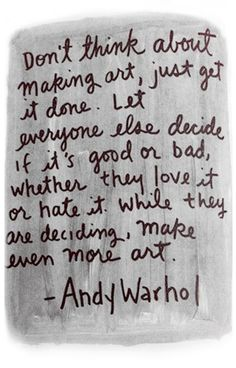 ➽ Just do it! #Art #quotes :: Andy Warhol :: http://craziegracie8.tumblr.com/post/22065412456/craziegracie8