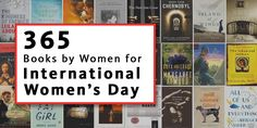 For over a century, International Women's Day has been observed on March 8 -- and this year, we've compiled 365 books by women authors from across the globe to keep the celebration going all year long.