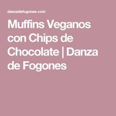 Muffins Veganos con Chips de Chocolate   Danza de Fogones