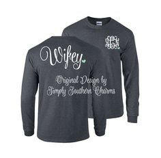 Long Sleeve Monogram Tshirt. (1) 'Wifey' TShirt. Simply Southern. Bridesmaid Shirt. Monogrammed Gift. Bridesmaid Gift. Wedding Gift. by SimplySouthernCharms on Etsy https://www.etsy.com/listing/210979494/long-sleeve-monogram-tshirt-1-wifey