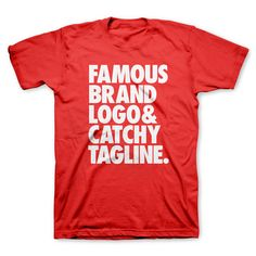 """Famous brand logo and catchy tagline"" T-Shirts"