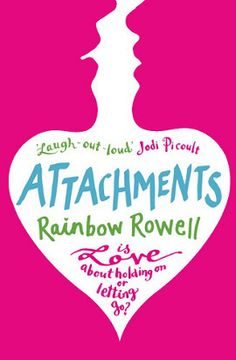 Attachments - Rainbow Rowell I really did LOL while reading