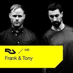 RA.446 Frank & Tony New and exclusive music from one of 2014's standout acts.   http://ra4.residentadvisor.net/audio/RA446_141215_Frank-Tony-residentadvisor.net.mp3