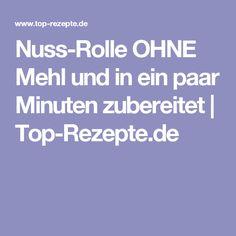 Nuss-Rolle OHNE Mehl und in ein paar Minuten zubereitet   Top-Rezepte.de