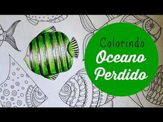Lost Ocean - Oceano Perdido - Colorindo Peixes (7) - YouTube