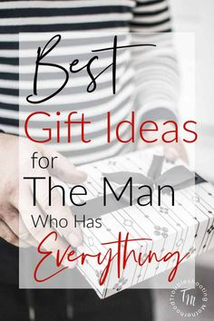 Best Gift Ideas for the man who has everything! Have trouble finding your boyfriend, husband or brother a gift every year? This gift guide for all occasions has a variety of gift ideas that are great for the man who has everything.