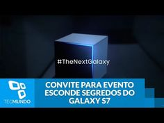 Galaxy S7: convite para evento esconde vários segredos do smartphone - YouTube