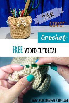 FREE Video tutorial Jar Cover in crochet.