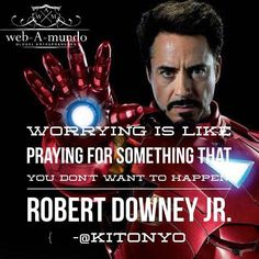 worrying is like praying for something that you don't want to happen Stress, Hustle Hard, Robert Downey Jr, Success Quotes, Role Models, No Worries, Pray, Culture, Shit Happens