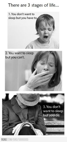The stages of life {sleep}
